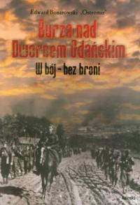 Burza nad Dworcem Gdańskim. W bój - okładka książki