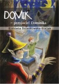 Domik - przyjaciel Dominika - okładka książki