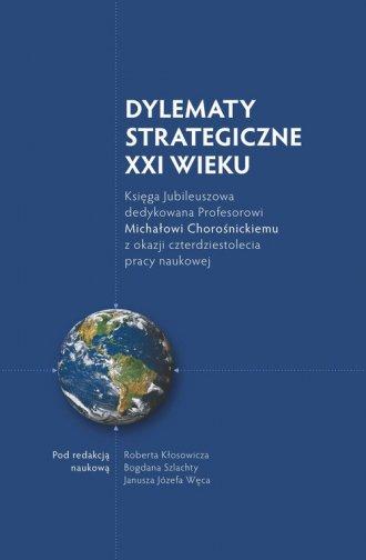 Dylematy Strategiczne XXI wieku. - okładka książki