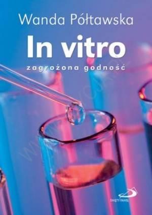 In vitro - zagrożona godność - okładka książki