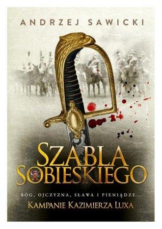 Kampanie Kazimierza Luxa. Szabla - okładka książki