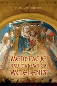 Medytacje nad tajemnicą wcielenia - okładka książki