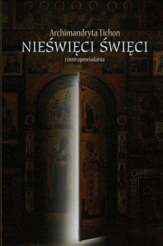 Nieświęci święci i inne opowiadania - okładka książki