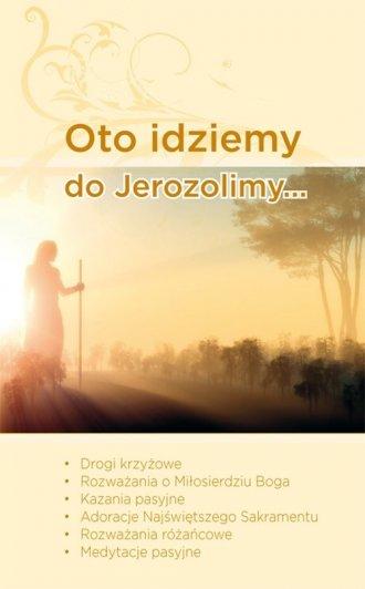Oto idziemy do Jerozolimy... - okładka książki