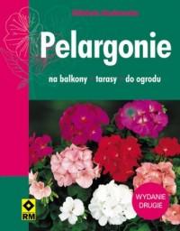 Pelargonie na balkony, tarasy i do ogrodu - okładka książki