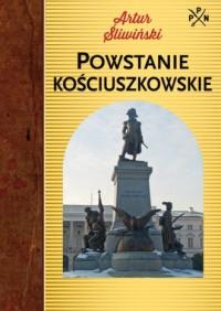 Powstanie kościuszkowskie. Seria: Polskie Powstania Narodowe - okładka książki