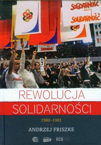 Rewolucja Solidarności. 1980-1981 - okładka książki