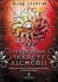Strzeżone sekrety alchemii. Skuteczne - okładka książki