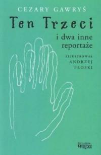 Ten Trzeci i dwa inne reportaże - okładka książki