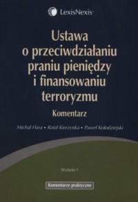 Ustawa o przeciwdziałaniu praniu pieniędzy i finansowaniu terroryzmu. Komentarz - okładka książki