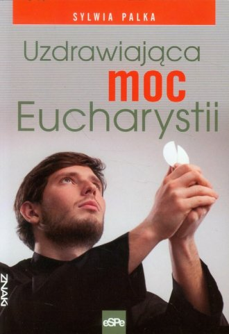 Uzdrawiająca moc Eucharystii - okładka książki