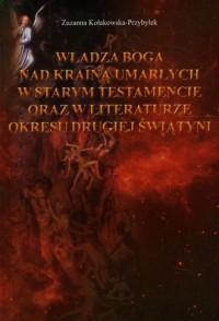 Władza Boga nad Krainą Umarłych - okładka książki