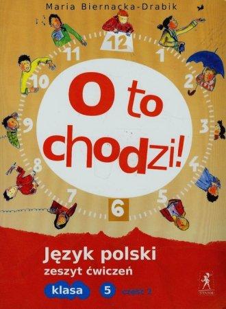 podr�cznik -  O to chodzi! J�zyk polski. Klasa 5. Szko�a podstawowa. Zeszyt �wicze� cz. 2 - Wydawnictwo Stentor