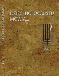 Dzieci Holocaustu mówią. Tom 5 - okładka książki