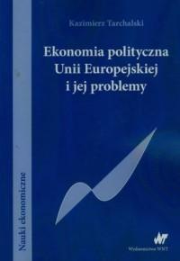 Ekonomia polityczna Unii Europejskiej - okładka książki