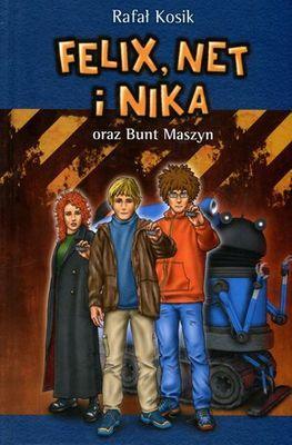 Felix Net i Nika oraz Bunt Maszyn. - okładka książki