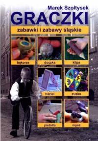 Graczki. Zabawki i zabawy śląskie - okładka książki