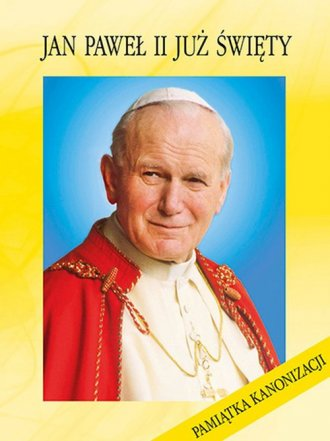 Jan Paweł II już Święty. Pamiątka - okładka książki