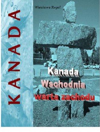 Kanada Wschodnia warta zachodu - okładka książki