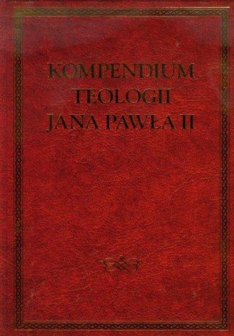 Kompendium teologii Jana Pawła - okładka książki
