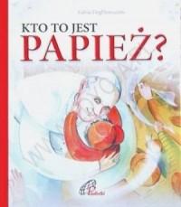 Kto to jest papież? - okładka książki