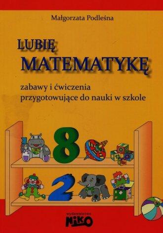 Lubię matematykę. Zabawy i ćwiczenia - okładka podręcznika