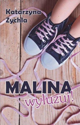 Malina, wyluzuj! - okładka książki