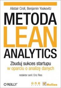 Metoda Lean Analytics. Zbuduj sukces startupu w oparciu o analizę danych - okładka książki