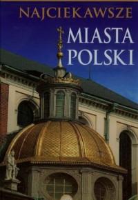 Najciekawsze miasta Polski - okładka książki