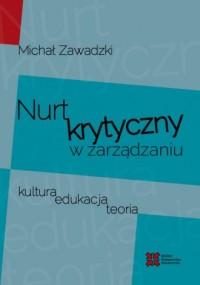 Nurt krytyczny w  zarządzania. Kultura, edukacja, teoria - okładka książki