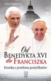 Od Benedykta XVI do Franciszka. - okładka książki