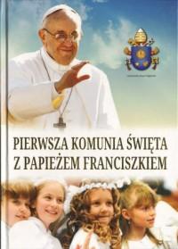 Pierwsza Komunia Święta z Papieżem - Wydawnictwo - okładka książki