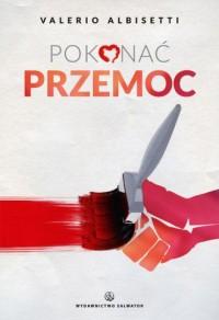 Pokonać przemoc - okładka książki
