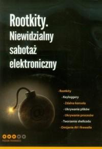 Rootkity. Niewidzialny sabotaż elektroniczny - okładka książki