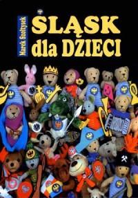 Śląsk dla dzieci - okładka książki