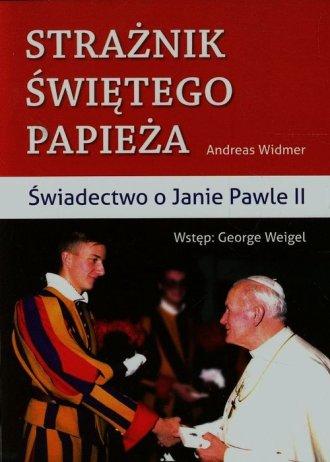 Strażnik Świętego Papieża. Świadectwo - okładka książki