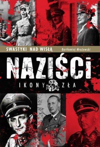 Swastyki nad Wisłą. Naziści. Ikony - okładka książki