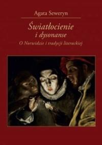 Światłocienie i dysonanse. O Norwidzie i tradycji literackiej - okładka książki