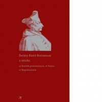 Święty Karol Boromeusz a sztuka - okładka książki