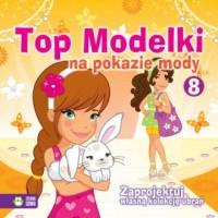 Top modelki na pokazie mody 8 - okładka książki