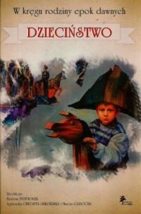 W kręgu rodziny epok dawnych. Dzieciństwo - okładka książki