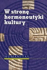W stronę hermeneutyki kultury - okładka książki