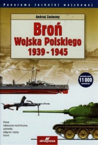 Broń Wojska Polskiego 1939-1945. Seria: Panorama techniki wojskowej - okładka książki