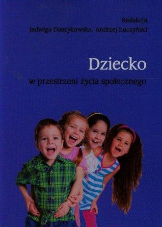 Dziecko w przestrzeni życia społecznego - okładka książki