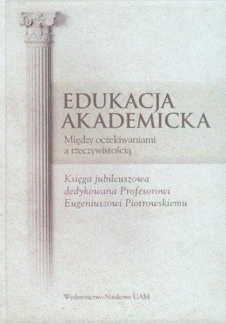 Edukacja akademicka. Między oczekiwaniami - okładka książki
