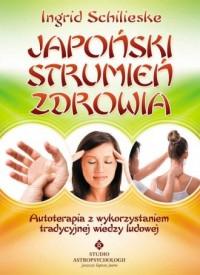 Japoński strumień zdrowia. Autoterapia z wykorzystaniem tradycyjnej wiedzy ludowej - okładka książki