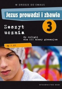 Jezus prowadzi i zbawia. W drodze do Emaus. Religia. Klasa 3. Gimnazjum. Zeszyt ucznia - okładka podręcznika
