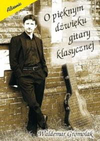 O pięknym dźwięku gitary klasycznej - okładka książki