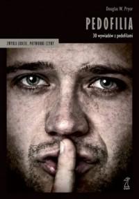 Pedofilia. 30 wywiadów z pedofilami - okładka książki