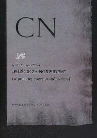 Pójście za Norwidem (w polskiej poezji współczesnej) - okładka książki